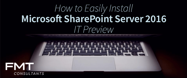 How to Install Microsoft SharePoint Server 2016