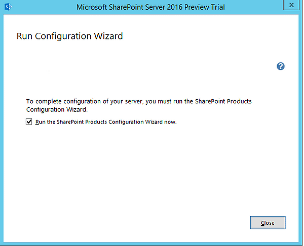 SharePoint 2016 Preview Configuration Wizard